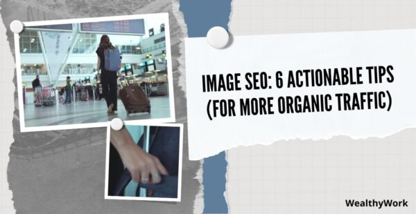Actionable tips on how to improve image seo.